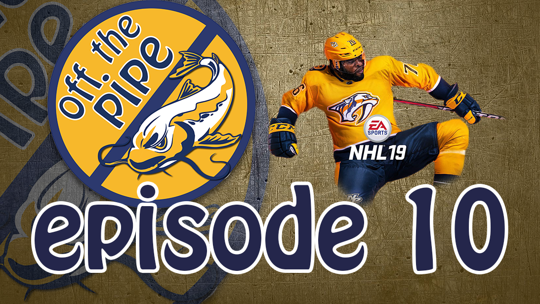 Off the Podcast 10: What is going on with the Predators? Plus NHL 19!